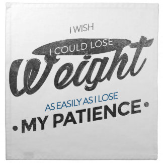 Lose Weight Not Patience Napkin