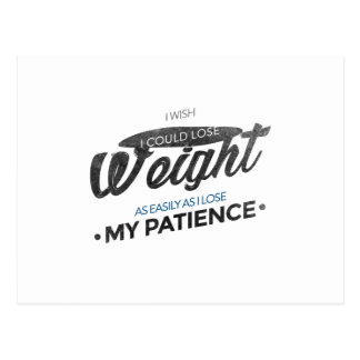 Lose Weight Not Patience Postcard