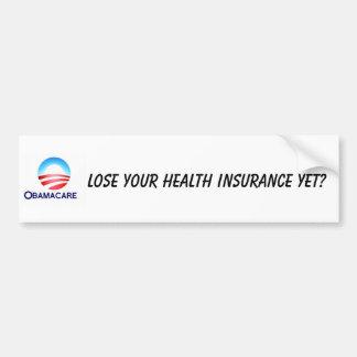 Lose your health insurance? bumper sticker