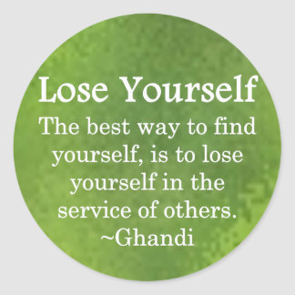 Lose Yourself in Service to Other Round Sticker