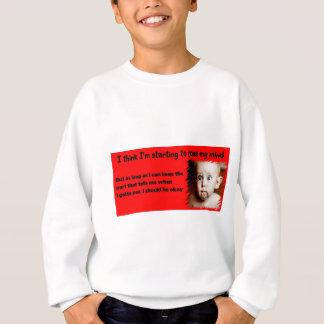 Losing my Mind Sweatshirt