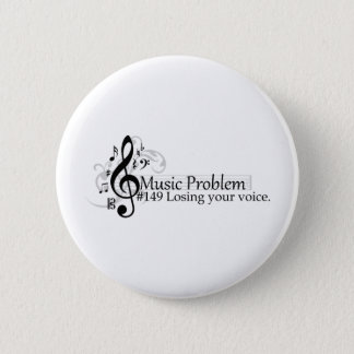 Losing your voice. 2 inch round button