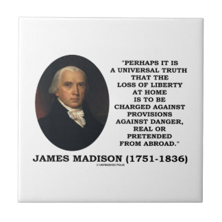 Loss Liberty At Home Against Danger Madison Quote Tile