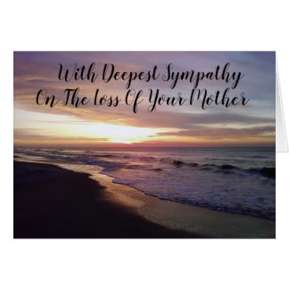 ***LOSS OF YOUR MOTHER*** SYMPATHY AND HEALING CARD