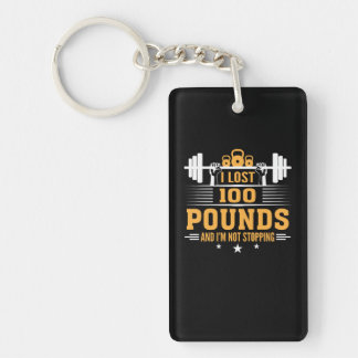 Lost 100 Pounds Im Not Stopping Fitness Keychain