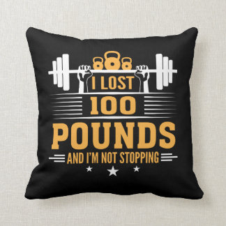 Lost 100 Pounds Im Not Stopping Fitness Throw Pillow