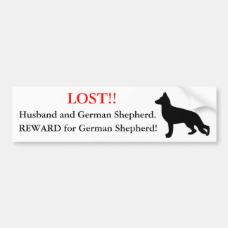 Lost Husband and German Shepherd. Reward! Bumper Sticker