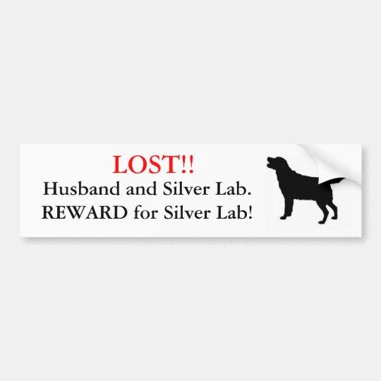 Lost Husband and Silver Lab. Reward! Bumper Sticker
