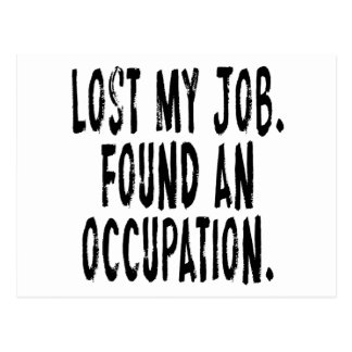 Lost My Job.  Found An Occupation Postcard