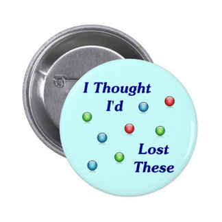 Lost My Marbles 2 Inch Round Button