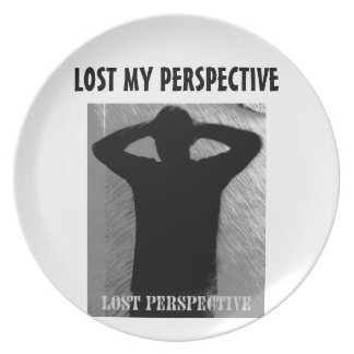 LOST MY PERSPECTIVE PLATE