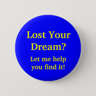 Lost Your Dream? Let me help you find it! 2 Inch Round Button