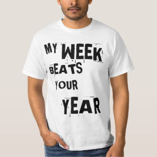 """Lou Reed quote: """"My week beats your year."""" T-Shirt"""