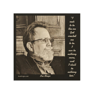 Lou Stoops pix & quote Wood art Wood Print