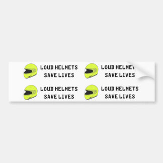 Loud Helmet Save Lives Bumper Sticker