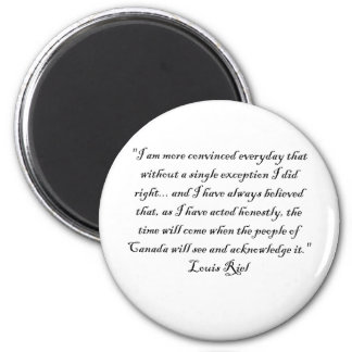 LOUIS RIEL QUOTE 1 MAGNET