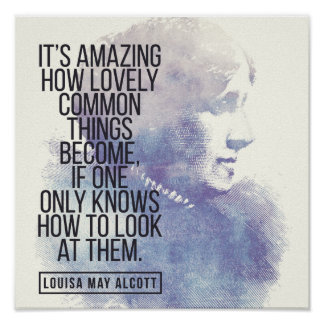 Louisa May Alcott '...how to look' quote poster