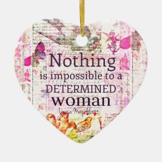 Louisa May Alcott WOMAN quote Ceramic Heart Ornament