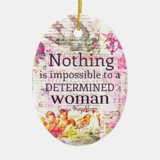 Louisa May Alcott WOMAN quote Ceramic Oval Ornament