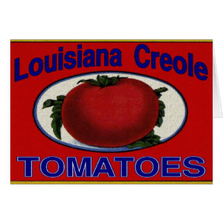 Louisiana Creole Tomatoes Card