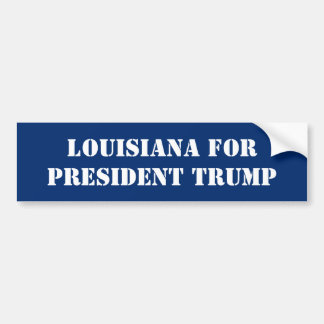 LOUISIANA FOR PRESIDENT TRUMP BUMPER STICKER