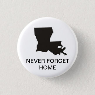 Louisiana.jpg, NEVER FORGET HOME 1 Inch Round Button
