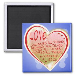 LOVE 1 Corinthians 13 :7 ESV BEARS ALL THINGS Magnet