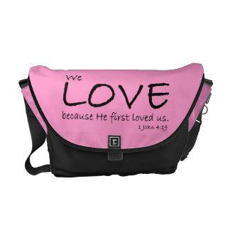 Love (1 John 4:19) Messenger Bag