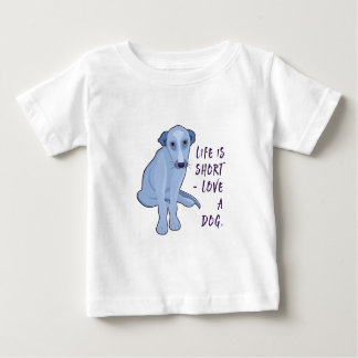 Love a dog - Life is short Baby T-Shirt
