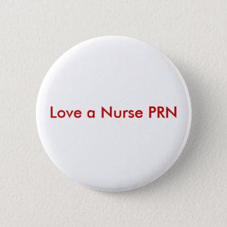 Love a Nurse PRN 2 Inch Round Button
