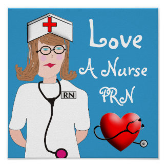 Love a Nurse PRN Poster