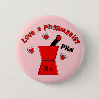 """Love A Pharmacist PRN"" Unique Gifts 2 Inch Round Button"
