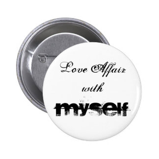Love Affair with MYSELF Pinback Button
