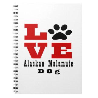 Love Alaskan Malamute Dog Designes Note Book