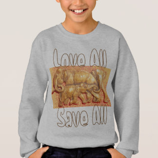 Love All Save All Cool  Elephant Family Gift Sweatshirt