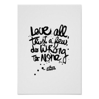 Love all trust a few do wrong to none Shakespeare Poster