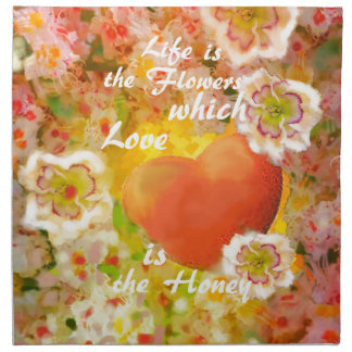 Love always is the honey in the life. napkin