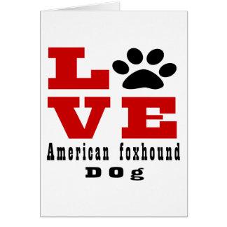 Love American foxhound Dog Designes Card