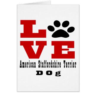 Love American Staffordshire Terrier Dog Designes Card