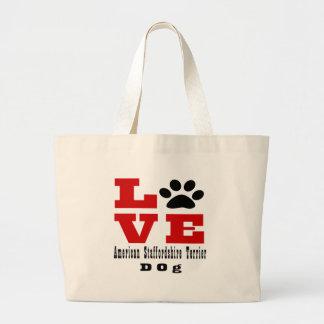 Love American Staffordshire Terrier Dog Designes Large Tote Bag