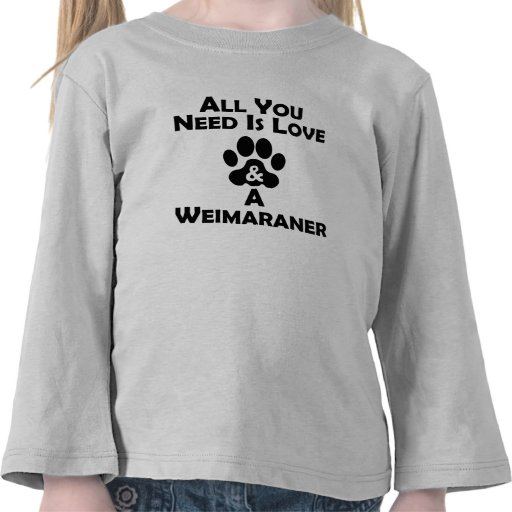 Love And A Weimaraner Tee Shirts