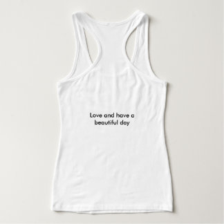 Love and have a beautiful day tank top