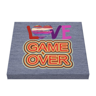 Love and Heart Game Over Stretched Canvas Prints