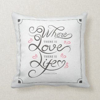 Love and Life Inspiring Quote | Throw Pillow