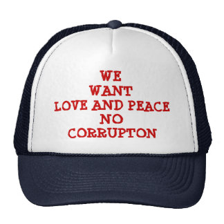 LOVE AND PEACE NO CORRUPTION TRUCKER HAT