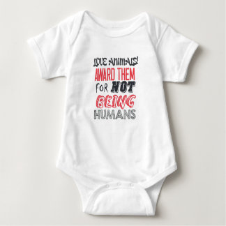 Love animals! Award them for not being humans Baby Bodysuit