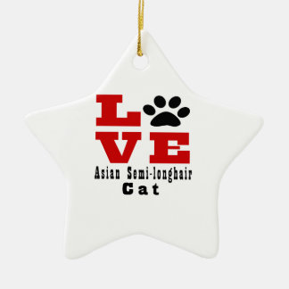 Love Asian Semi-longhair Cat Designes Ceramic Star Ornament