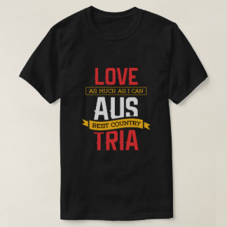 Love Austria – Best Country T-Shirt