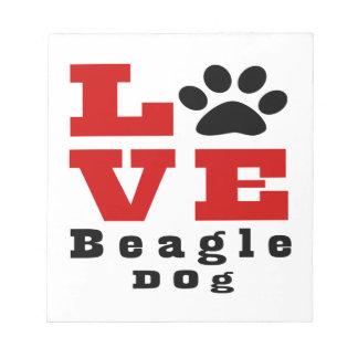 Love Beagle Dog Designes Notepads