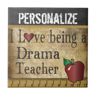 Love being a Drama Teacher Tile